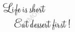 Keukentekst Life is short